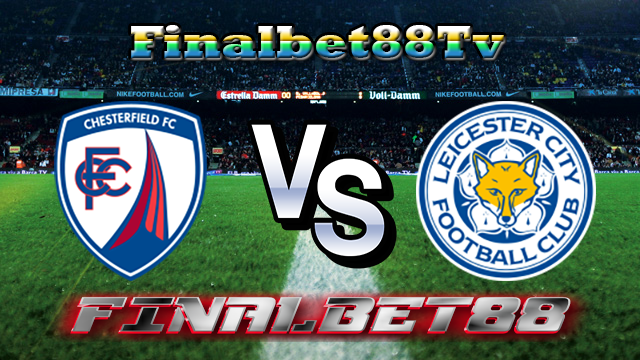 PREDIKSI PERTANDINGAN CHESTERFIELD VS LEICESTER CITY