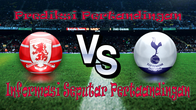 PREDIKSI PERTANDINGAN MIDDLESBROUGH VS TOTTENHAM