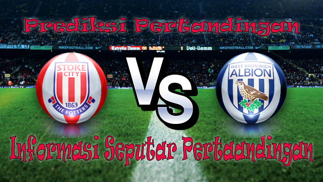 Perkiraan Stoke City vs West Bromwich Albion