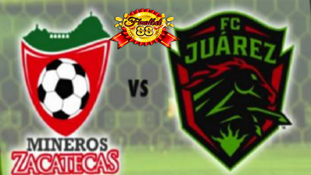 Prediksi FC Juarez vs Mineros de Zacatecas 16 Januari 2016