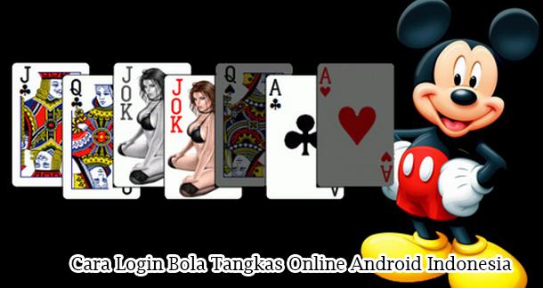 Cara Login Bola Tangkas Online Android Indonesia